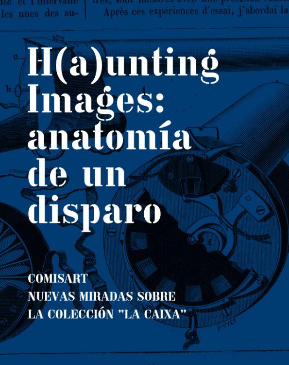 CAIXAFORUM BARCELONA: H(A)UNTING IMAGES- ANATOMÍA DE UN DISPARO
